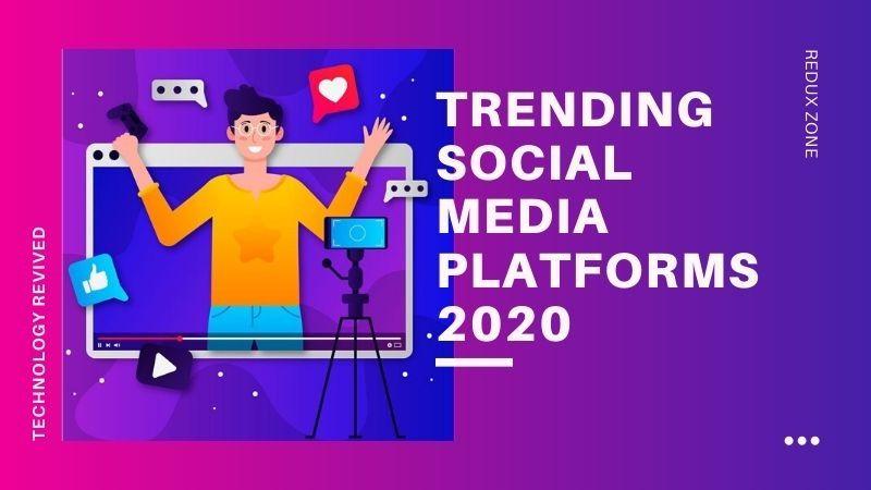 trending social media platforms 2020