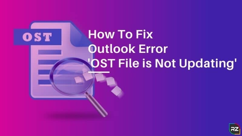 How To Fix Outlook Error 'OST File is Not Updating'