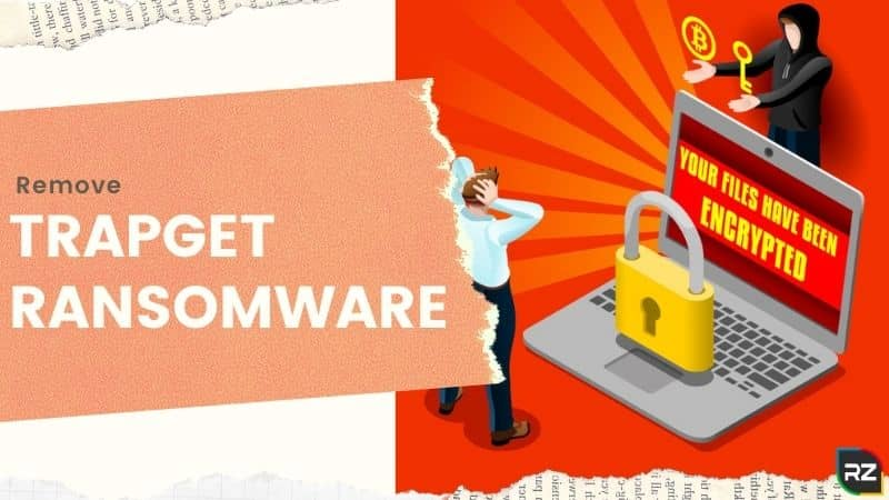 How to remove Trapget Ransomware