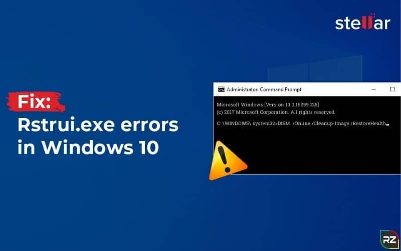 How to Fix Rstrui.Exe Error in Windows 10