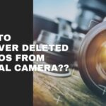 How to Recover Deleted Photos From Digital Camera?