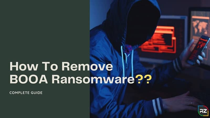 How To Remove BOOA Ransomware