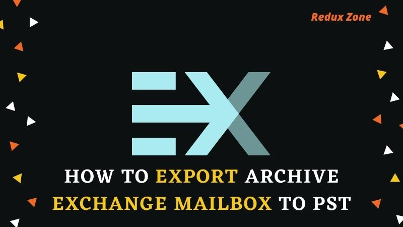 how to Export Archive Exchange Mailbox to PST