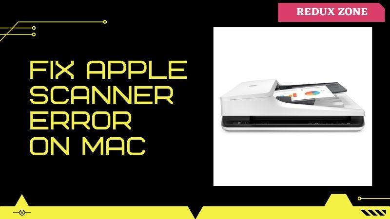 fix apple scanner error on mac